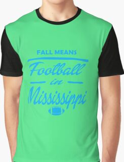 Fall means football in Mississippi Graphic T-Shirt