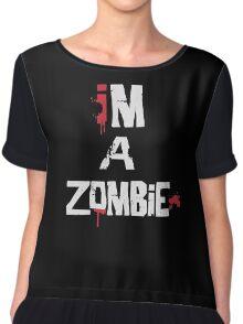 I'm A Zombie Chiffon Top