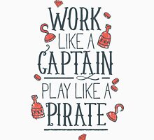 Work like a Captain Unisex T-Shirt