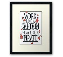 Work like a Captain Framed Print