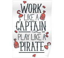 Work like a Captain Poster
