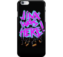 Jinx Was Here! iPhone Case/Skin
