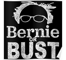 BERNIE OR BUST!! Poster