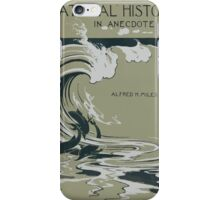 Artist Posters Natural history in anecdote Alfred H Miles Dodd Mead Company LF Hurd 0581 iPhone Case/Skin