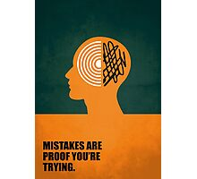 Mistakes Are Proof You're Trying - Corporate Start-Up Quotes Photographic Print