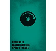 Nothing Is Faster Than The Speed Of Trust - Corporate Start-Up Quotes Photographic Print