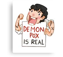 Demon pox is real Canvas Print