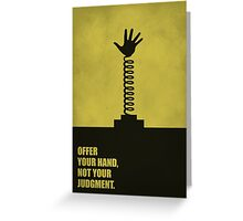 Offer Your Hand, Not Your Judgment - Corporate Start-Up Quotes Greeting Card