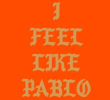 I Feel Like Pablo Kids Tee