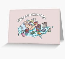 So Many Books, So Little Time Greeting Card