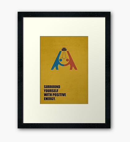 Surround Yourself With Positive Energy - Corporate Start-Up Quotes Framed Print