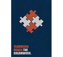 Teamwork Makes The Dreamwork - Corporate Start-Up Quotes Photographic Print
