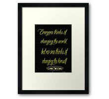 """""""Everyone thinks of changing the world,but no one thinks of changing the himself"""" -Leo Tolstoy  Framed Print"""