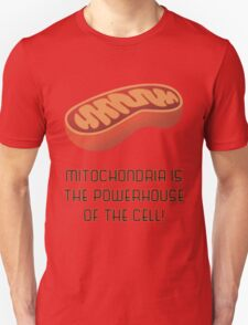 Mitochondria is the Powerhouse of the Cell - V2! Unisex T-Shirt