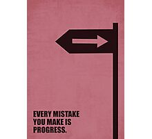 Every Mistake You Make Is Progress - Corporate Start-Up Quotes Photographic Print
