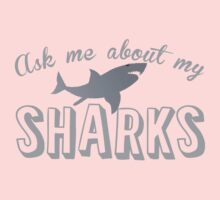 Ask me about my SHARKS One Piece - Short Sleeve