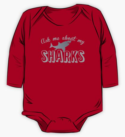Ask me about my SHARKS One Piece - Long Sleeve