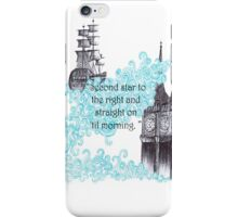 Second star to the right and straight on 'til morning  iPhone Case/Skin