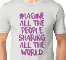 Imagine all the people sharing all the world Unisex T-Shirt