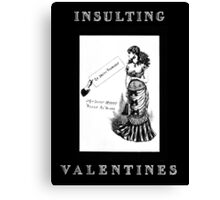 Insulting Valentines 3 Canvas Print