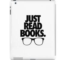 JUST READ BOOKS. iPad Case/Skin