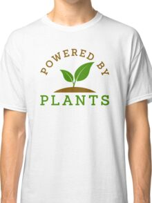 Powered by plants Classic T-Shirt