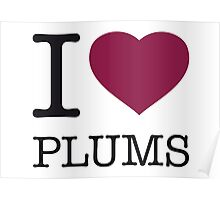 I ♥ PLUMS Poster
