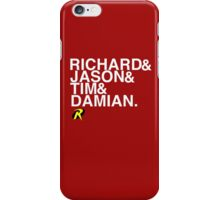 Richard & Jason & Tim & Damian. Robin T-shirt and more  iPhone Case/Skin