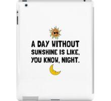 Day Without Sunshine iPad Case/Skin