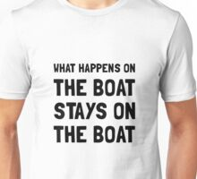 Happens On The Boat Unisex T-Shirt