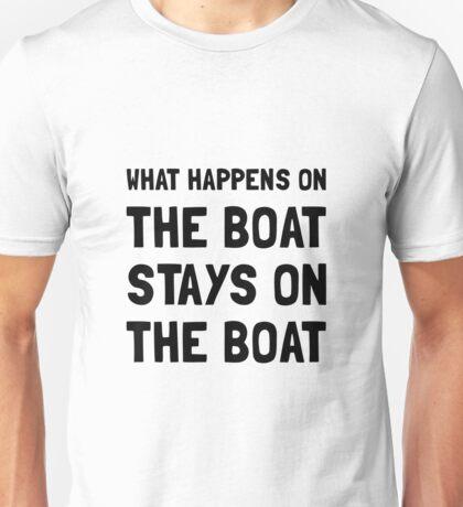 Happens On The Boat Unisex T-Shirt