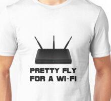 Pretty Fly WiFi Unisex T-Shirt