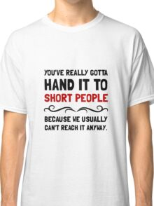 Short People Classic T-Shirt