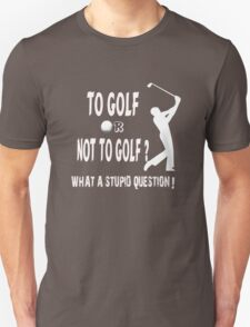 TO GOLF OR NOT TO GOLF ? T-Shirt