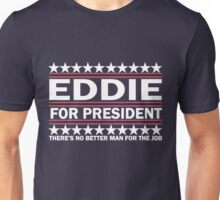 PJ - Eddie For Prez - White Unisex T-Shirt