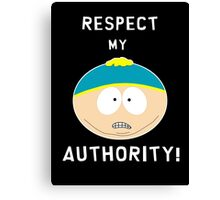 Cartman - Respect my authority Canvas Print