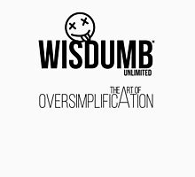 Wisdumb Unlimited - the Art of Oversimplification T-Shirt