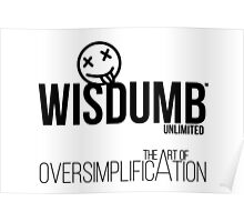 Wisdumb Unlimited - the Art of Oversimplification Poster