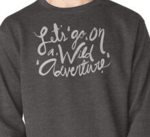 Let's Go on a Wild Adventure Pullover