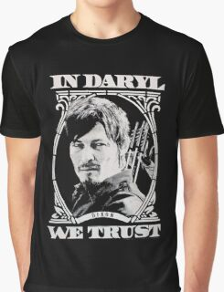 in daryl we trust Graphic T-Shirt