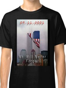 9-11 - We Will Never Forget Classic T-Shirt