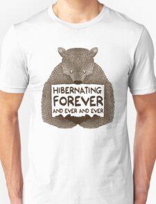 Hibernating Forever T-Shirt