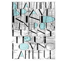 Beautiful Is Photographic Print