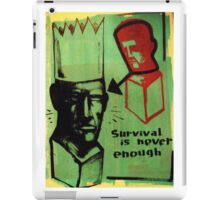 survival is never enough iPad Case/Skin
