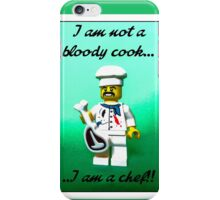 I'm not a bloody cook...I am a Chef!! iPhone Case/Skin