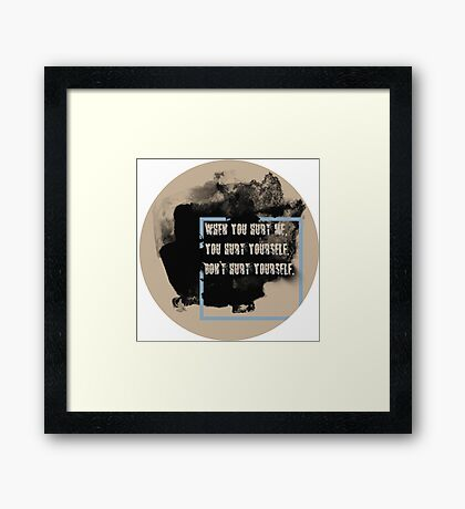 DON'T HURT YOURSELF, Framed Print