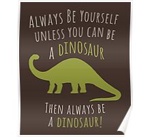 Be a Dinosaur! Poster