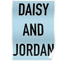 Daisy and Jordan Poster
