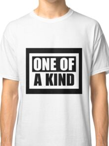 One of a Kind 1 Classic T-Shirt