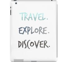 Travel. Explore. Discover. iPad Case/Skin